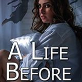 Book Review: A Life Before … Thrills Here and Now!